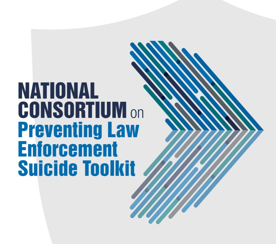 National Consortium on Preventing Law Enforcement Suicide Toolkit